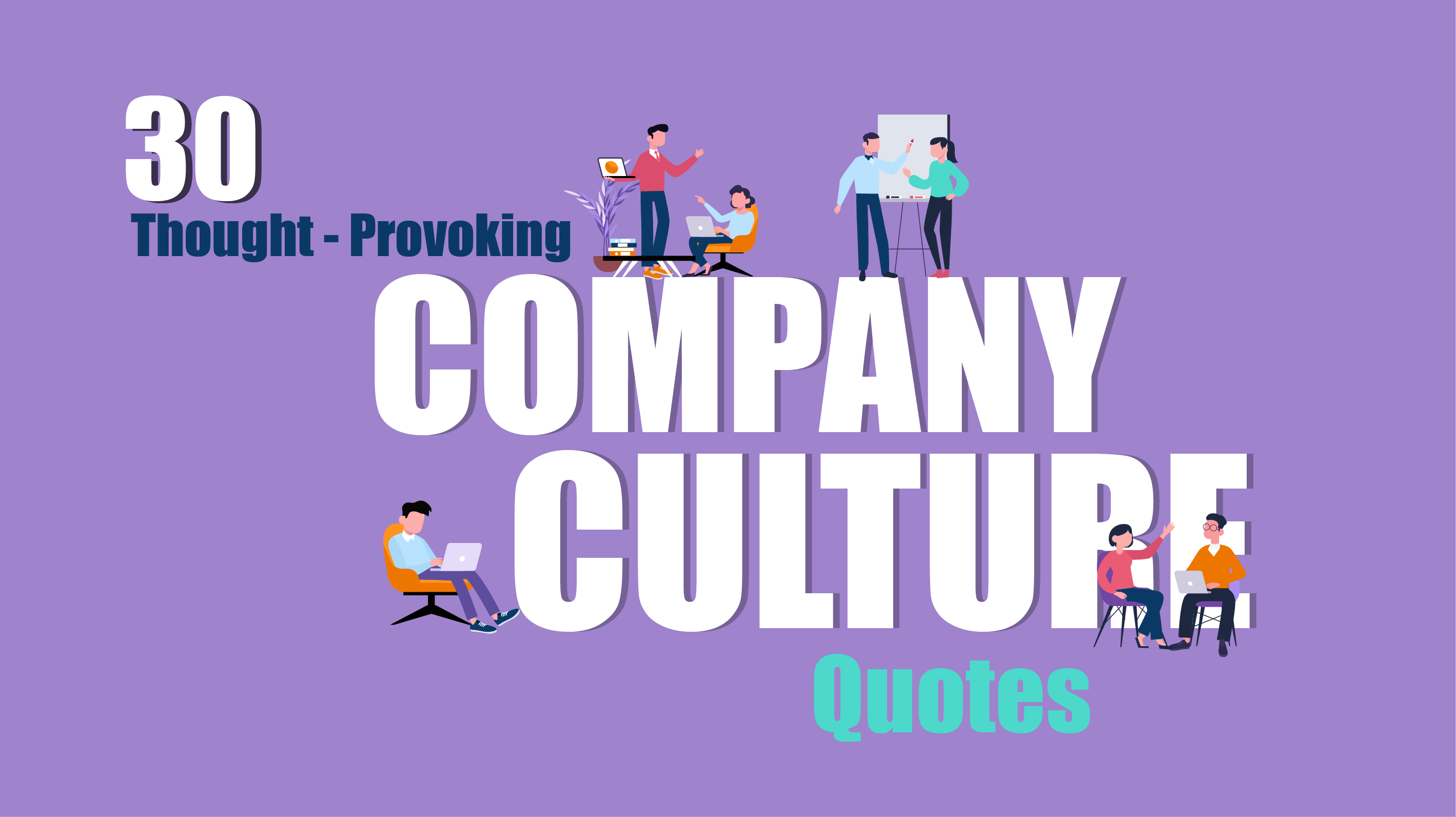 30 Thought-Provoking Company Culture Quotes