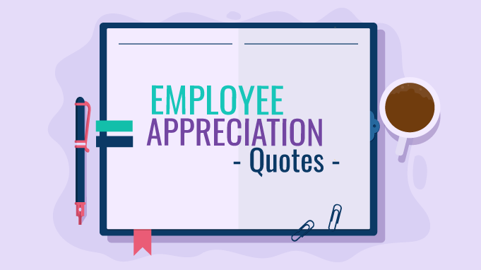25 Remarkably Inspiring Employee Appreciation Quotes