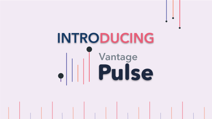 Product Launch Alert! -Introducing Vantage Pulse
