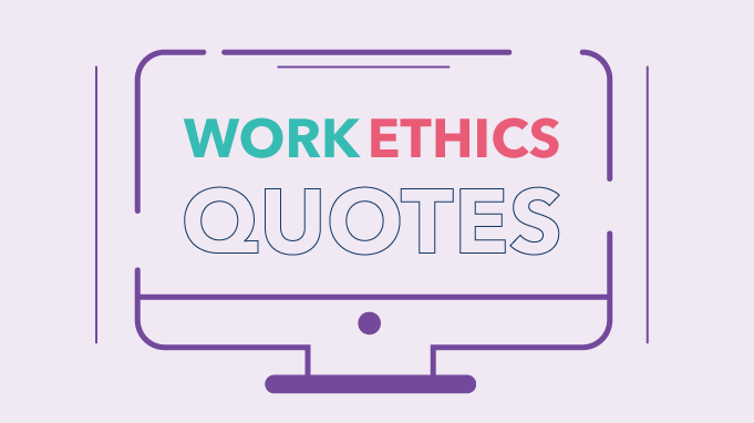 25 Work Ethic Quotes and Sayings to keep your Employees Motivated