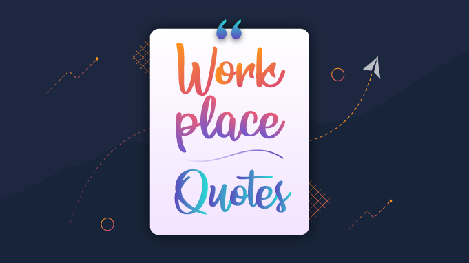 33 Workplace Quotes to Make an Impact on your Business