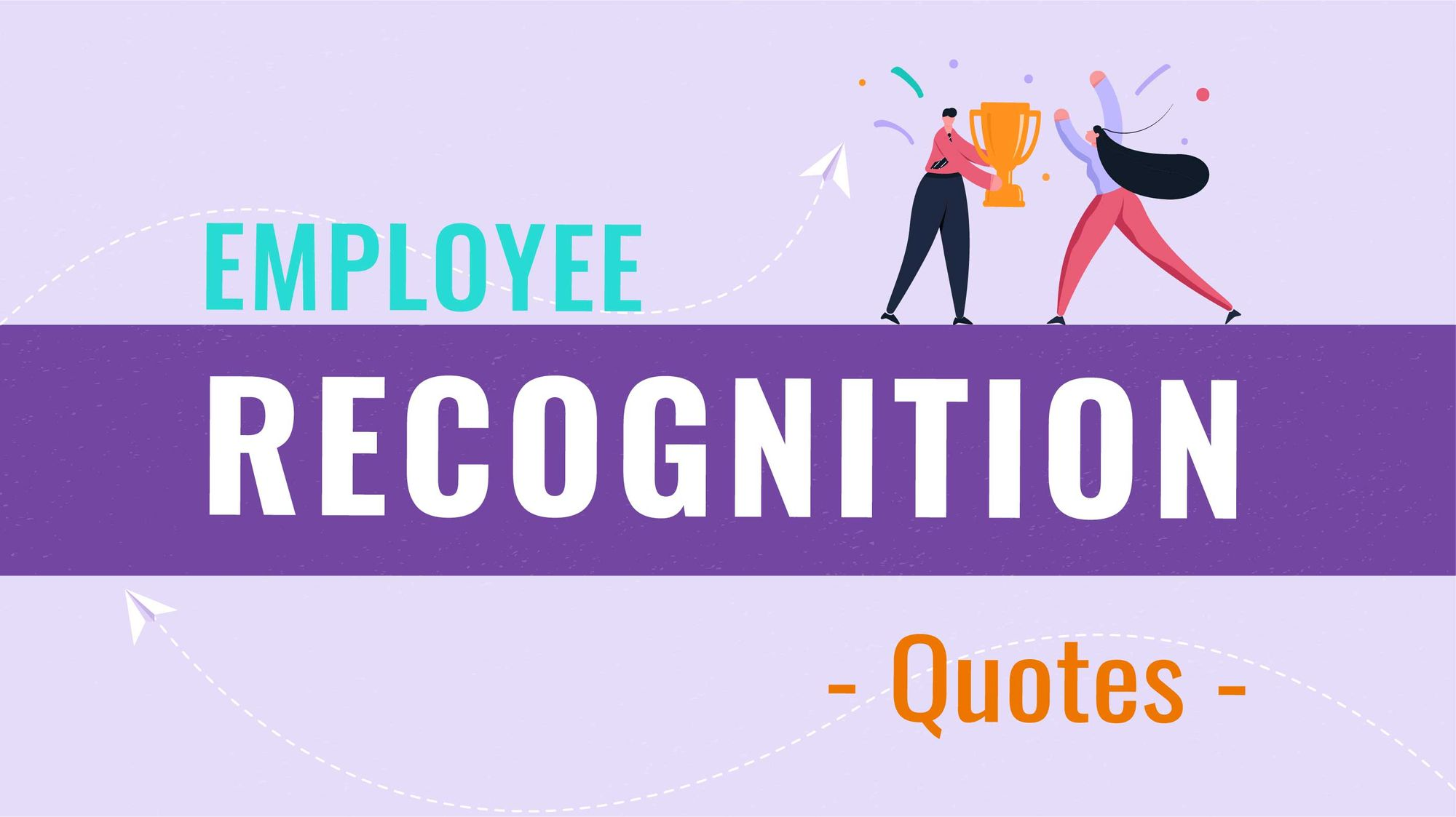 30 Employee Recognition Quotes To Celebrate, Inspire and Motivate