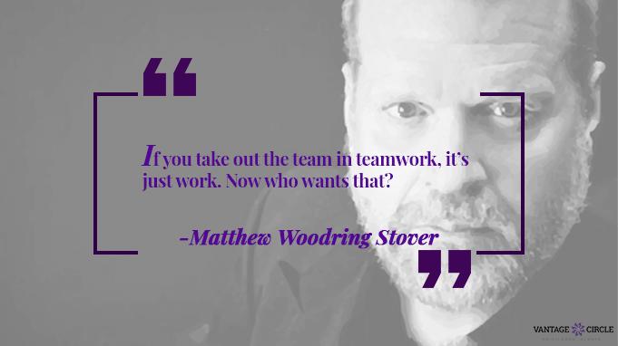 teamwork-quotes-matthew-woodring-stover