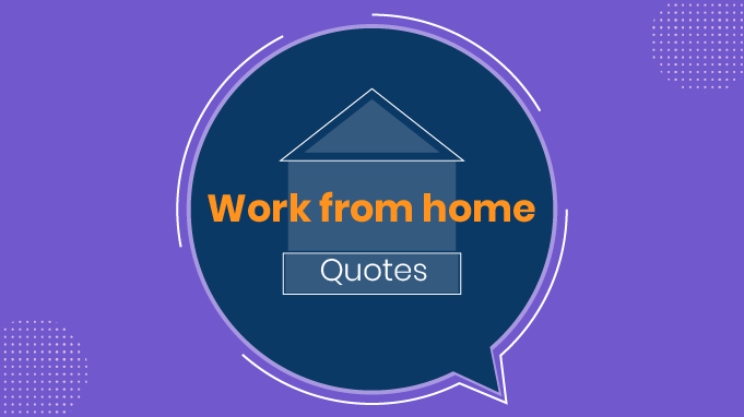 Top 30 Inspirational Work From Home Quotes