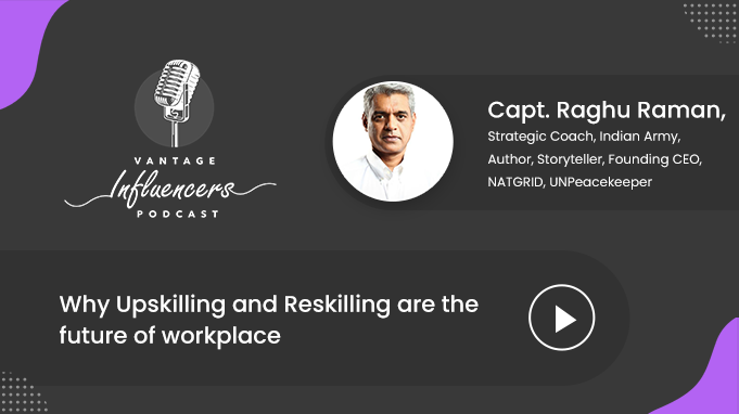 Why Upskilling and Reskilling are the future of workplace
