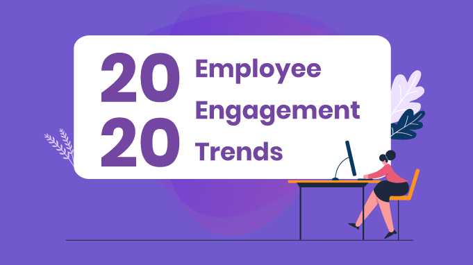 13 Employee Engagement Trends for 2020