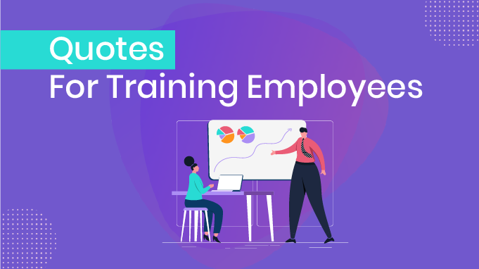 21 Best Quotes For Training Employees