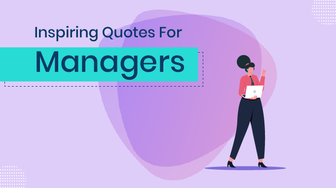 Top 33 Inspirational Quotes For Managers