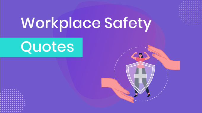 50 Best Workplace Safety Quotes From Inspirational Figures