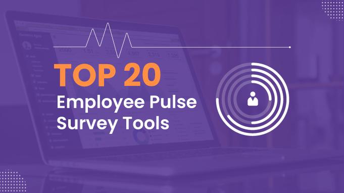 Top 20 Employee Pulse Survey Tools