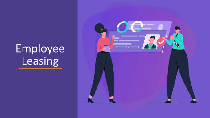 Employee Leasing- Meaning, Positives, Negatives, When to Use