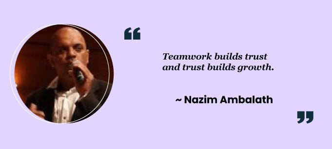 Teamwork quotes by Nazim Ambalath