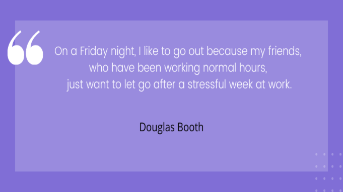 Friday quotes by Douglas Booth