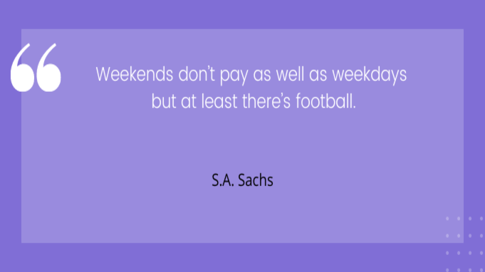 Friday quotes by S.A.Sachs